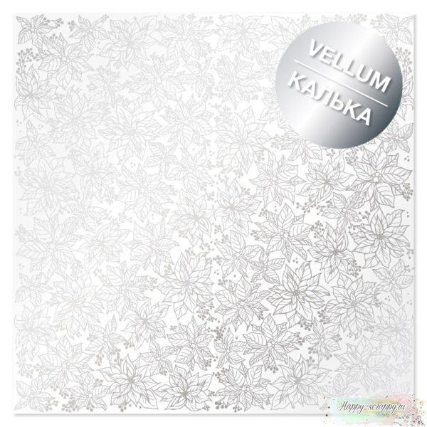 Лист кальки с фольгированием Silver Poinsettia 30,5х30,5 см