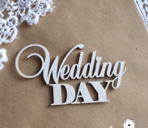 Чипборд из картона надпись Wedding day